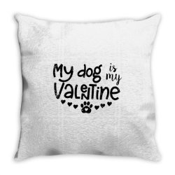My Dog Is My Valentine Cute Throw Pillow Designed By Robertoabney