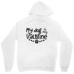 My Dog Is My Valentine Cute Unisex Hoodie Designed By Robertoabney