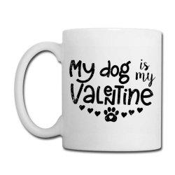 My Dog Is My Valentine Cute Coffee Mug Designed By Robertoabney