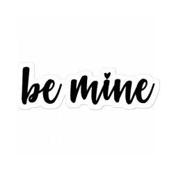 Valentines Be Mine Sticker Designed By Robertoabney