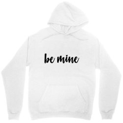 Valentines Be Mine Unisex Hoodie Designed By Robertoabney