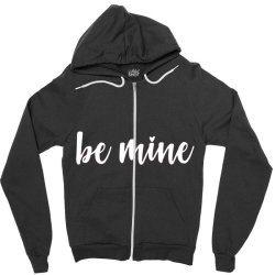 Valentines Day Be Mine Zipper Hoodie Designed By Robertoabney