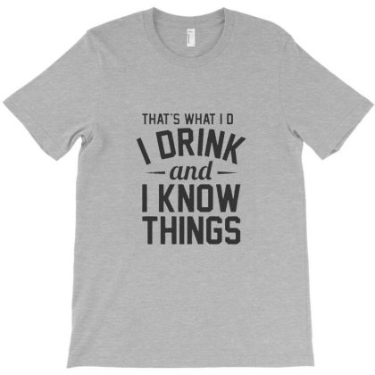 Drink And Know Things T-shirt Designed By Persla