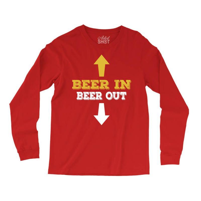 Beer In Beer Out Long Sleeve Shirts | Artistshot