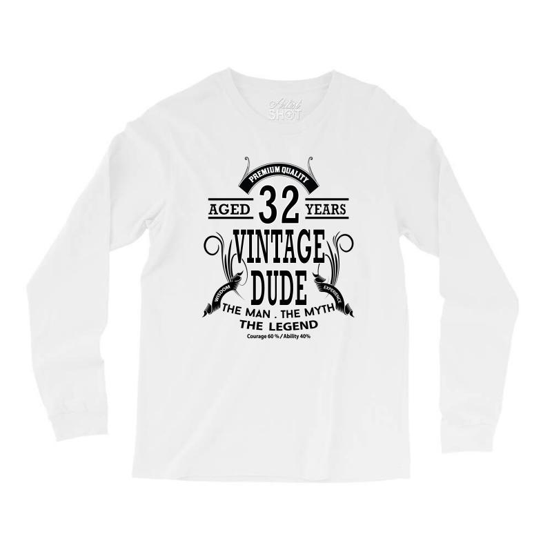 Vintage-dud-32-years Long Sleeve Shirts | Artistshot