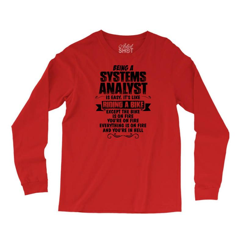 Being A Systems Analyst Copy Long Sleeve Shirts | Artistshot