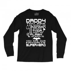 DADDY YOU ARE OUR SUPERHERO. Long Sleeve Shirts | Artistshot