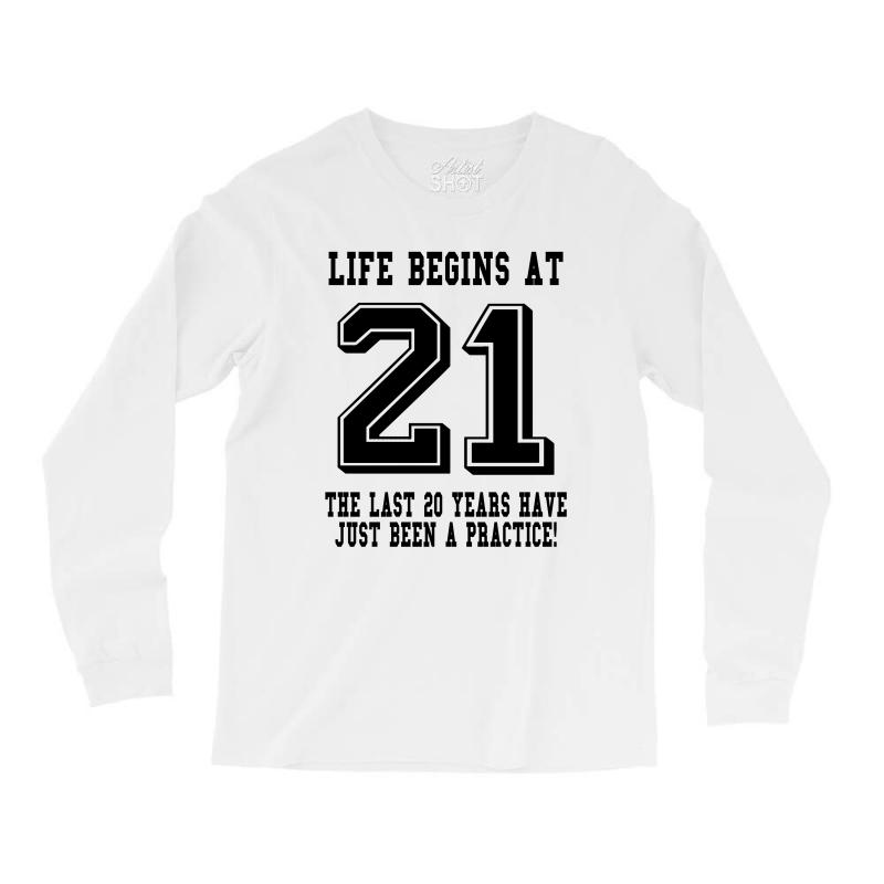 21st Birthday Life Begins At 21 Long Sleeve Shirts | Artistshot
