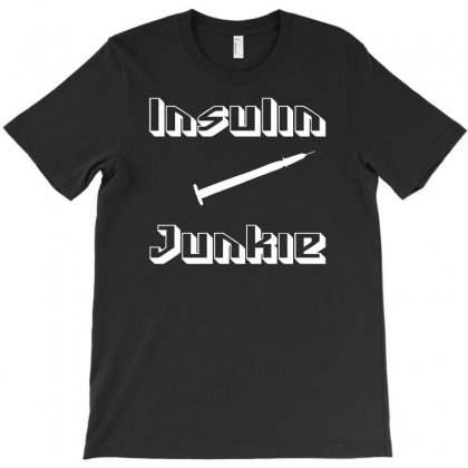 Insulin Junkie Funny T-shirt Designed By Hezz Art