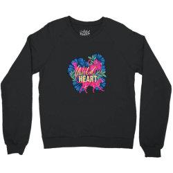 wild heart Crewneck Sweatshirt | Artistshot