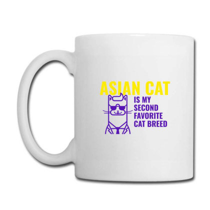Asian Cat  Is My Second Favorite Cat Breed Coffee Mug Designed By Artmaker79