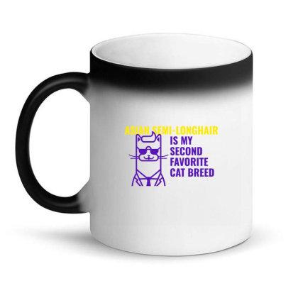 Asian Semi Longhair  Is My Second Favorite Cat Breed Magic Mug Designed By Artmaker79
