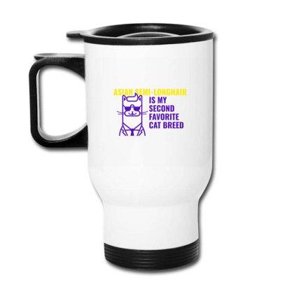 Asian Semi Longhair  Is My Second Favorite Cat Breed Travel Mug Designed By Artmaker79