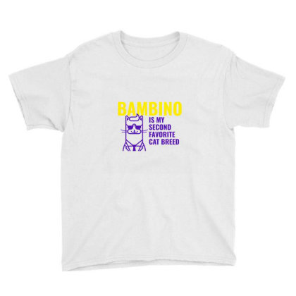 Bambino  Is My Second Favorite Cat Breed Youth Tee Designed By Artmaker79