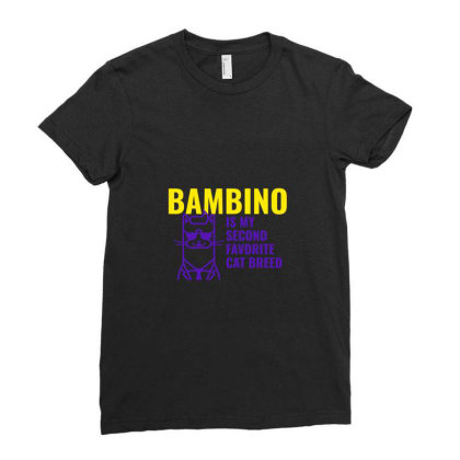 Bambino  Is My Second Favorite Cat Breed Ladies Fitted T-shirt Designed By Artmaker79