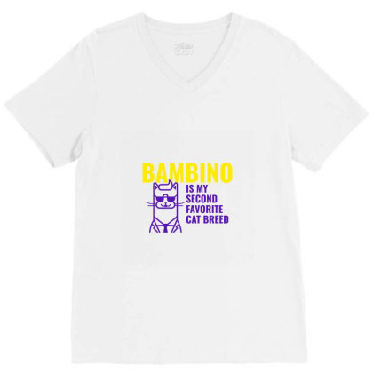 Bambino  Is My Second Favorite Cat Breed V-neck Tee Designed By Artmaker79