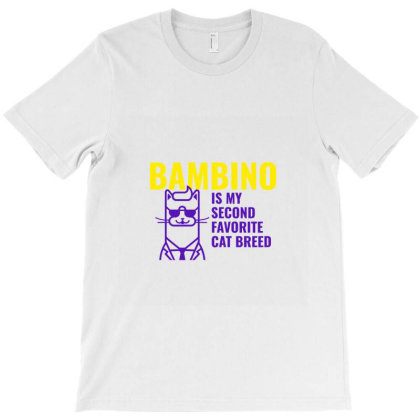 Bambino  Is My Second Favorite Cat Breed T-shirt Designed By Artmaker79