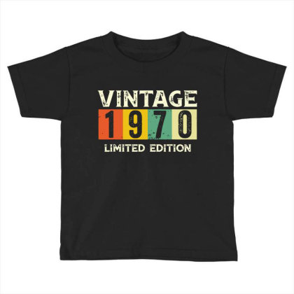 Gift 50th Birthday 1970 Limited Edition Vintage Toddler T-shirt Designed By Suettan