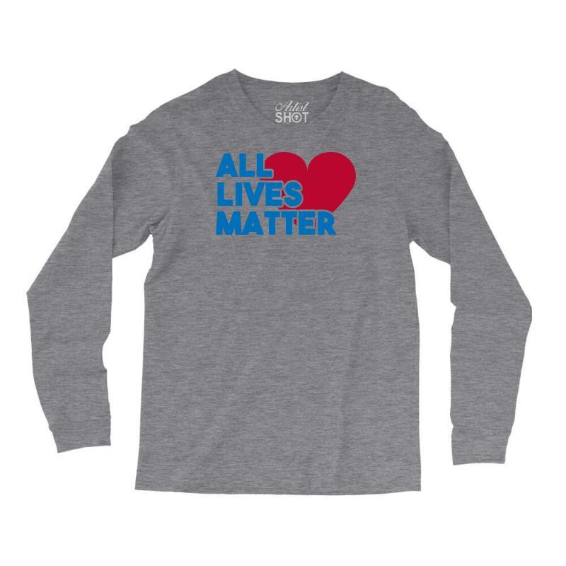 All Lives Matter Long Sleeve Shirts | Artistshot