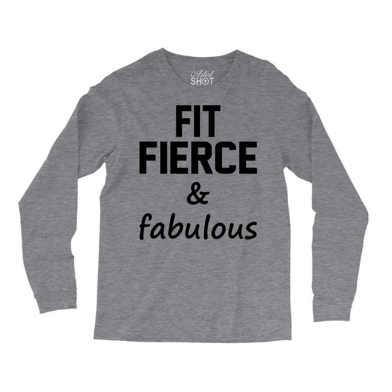 Fit Fierce And Fabulous Long Sleeve Shirts | Artistshot