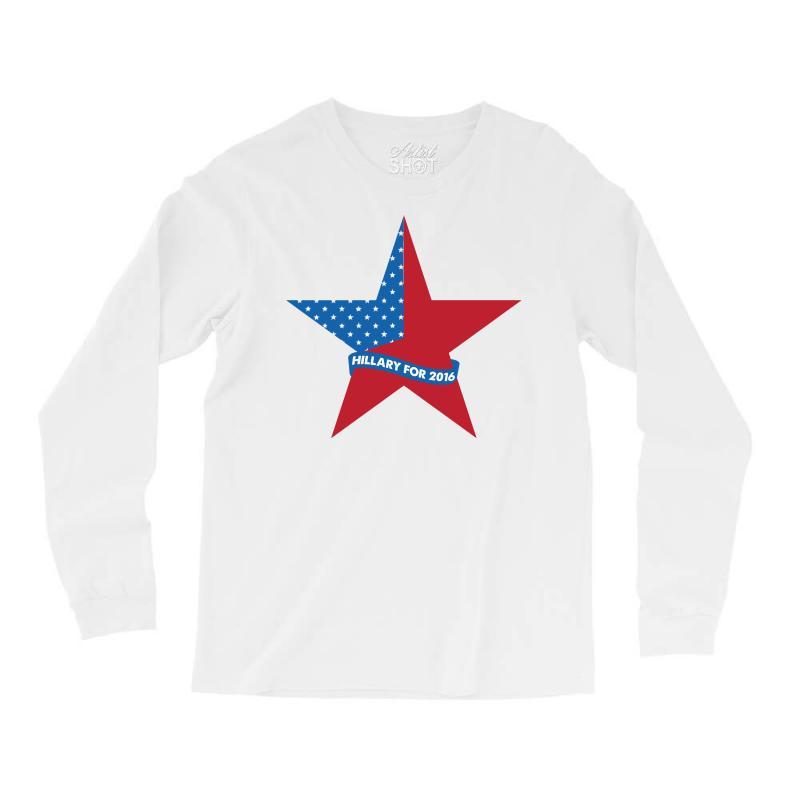 Hillary  For 2016 Long Sleeve Shirts | Artistshot