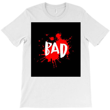 Bad T-shirt Designed By Gust