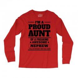 Proud Aunt Of A Freaking Awesome Nephew Long Sleeve Shirts | Artistshot