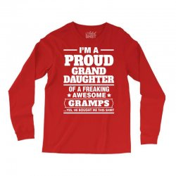 Proud Granddaughter Of A Freaking Awesome Gramps Long Sleeve Shirts | Artistshot