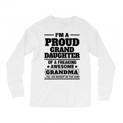 Proud Granddaughter Of A Freaking Awesome Grandma Long Sleeve Shirts   Artistshot