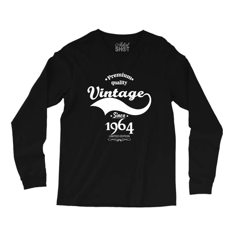 Premium Quality Vintage Since 1964 Limited Edition Long Sleeve Shirts | Artistshot