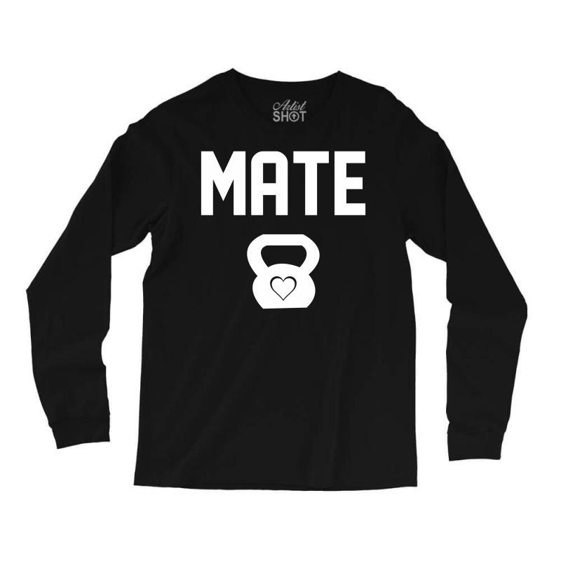 Mate Long Sleeve Shirts | Artistshot