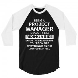 Being A Project Manager is Like Riding A Bike 3/4 Sleeve Shirt | Artistshot