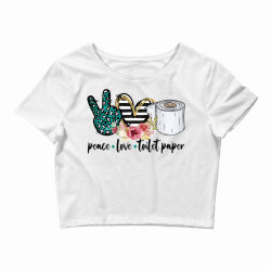 peace love toilet paper Crop Top | Artistshot