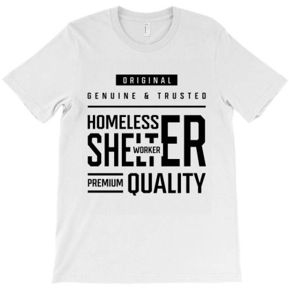 Homeless Shelter Worker - Job Occupation Gift Cool T-shirt Designed By Diogo Calheiros