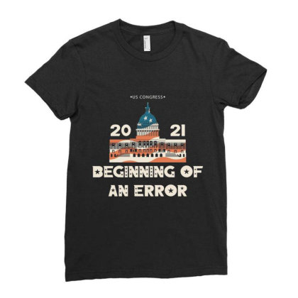 Beginning Of An Error Presidential Inauguration Ladies Fitted T-shirt Designed By Koopshawneen