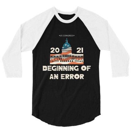 Beginning Of An Error Presidential Inauguration 3/4 Sleeve Shirt Designed By Koopshawneen