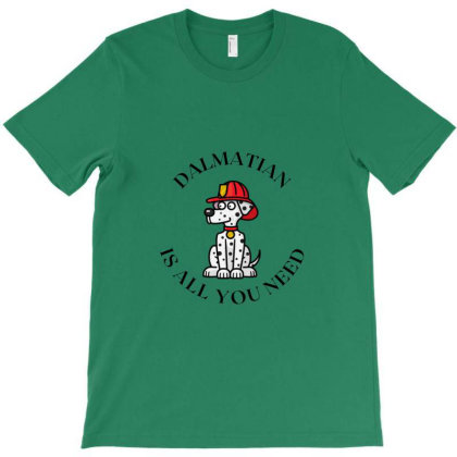 Dalmatian Is All You Need T-shirt Designed By Artmaker79