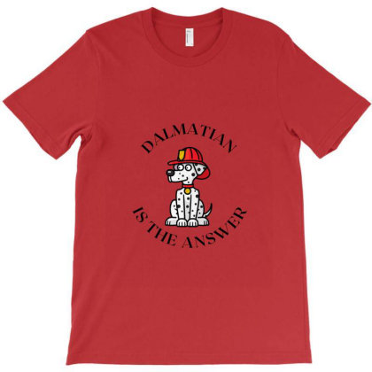 Dalmatian Is The Answer T-shirt Designed By Artmaker79