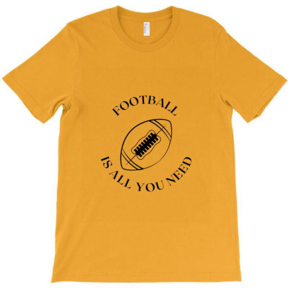 Football Is All You Need T-shirt Designed By Artmaker79
