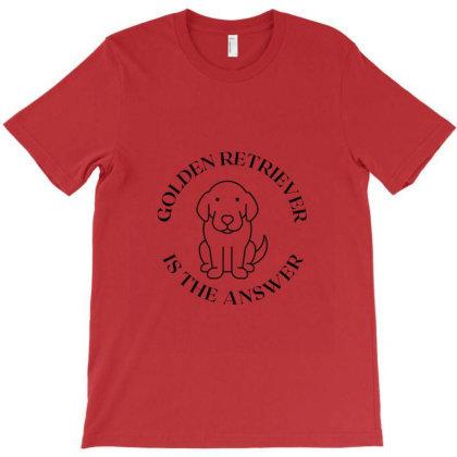 Golden Retriever Is The Answer T-shirt Designed By Artmaker79