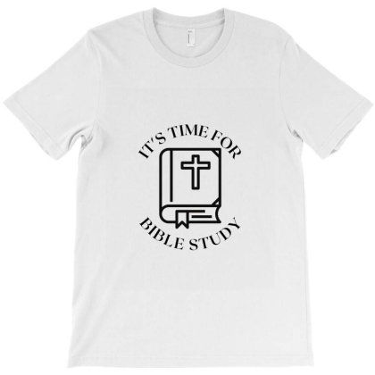 It's Time For Bible Study T-shirt Designed By Artmaker79