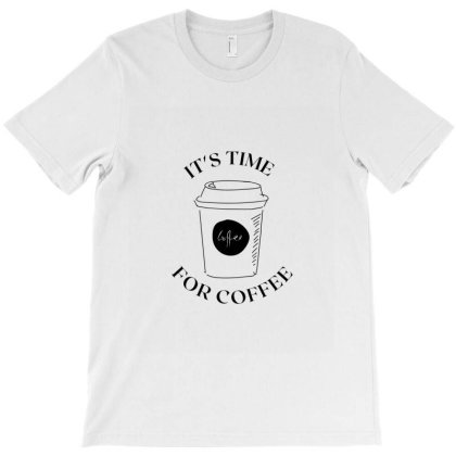 It's Time For Coffee T-shirt Designed By Artmaker79