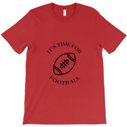 It's Time For Football T-shirt Designed By Artmaker79