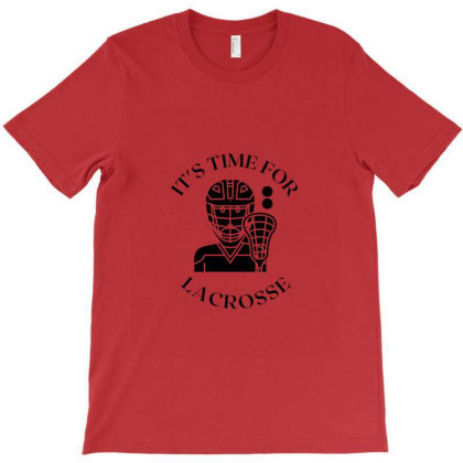 It's Time For Lacrosse T-shirt Designed By Artmaker79