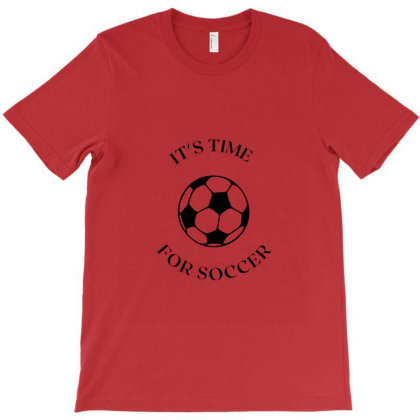 It's Time For Soccer T-shirt Designed By Artmaker79