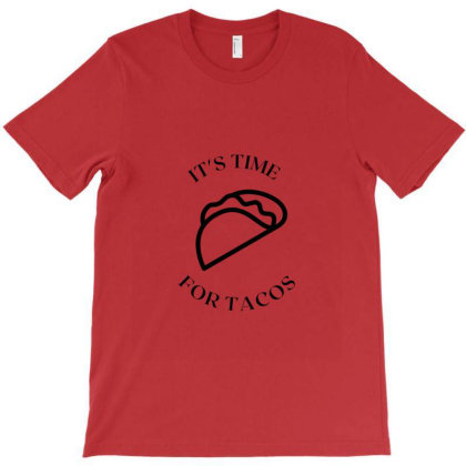It's Time For Tacos T-shirt Designed By Artmaker79