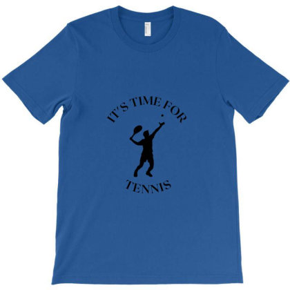 It's Time For Tennis T-shirt Designed By Artmaker79