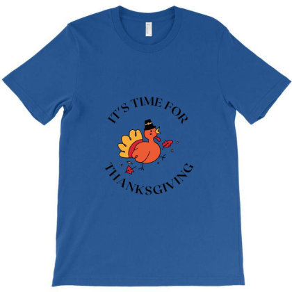 It's Time For Thanksgiving T-shirt Designed By Artmaker79