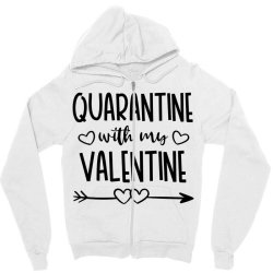 Quarantine With My Valentine Day Zipper Hoodie Designed By Samlombardie