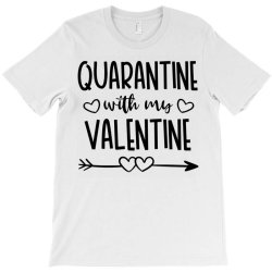 Quarantine With My Valentine Day T-shirt Designed By Samlombardie